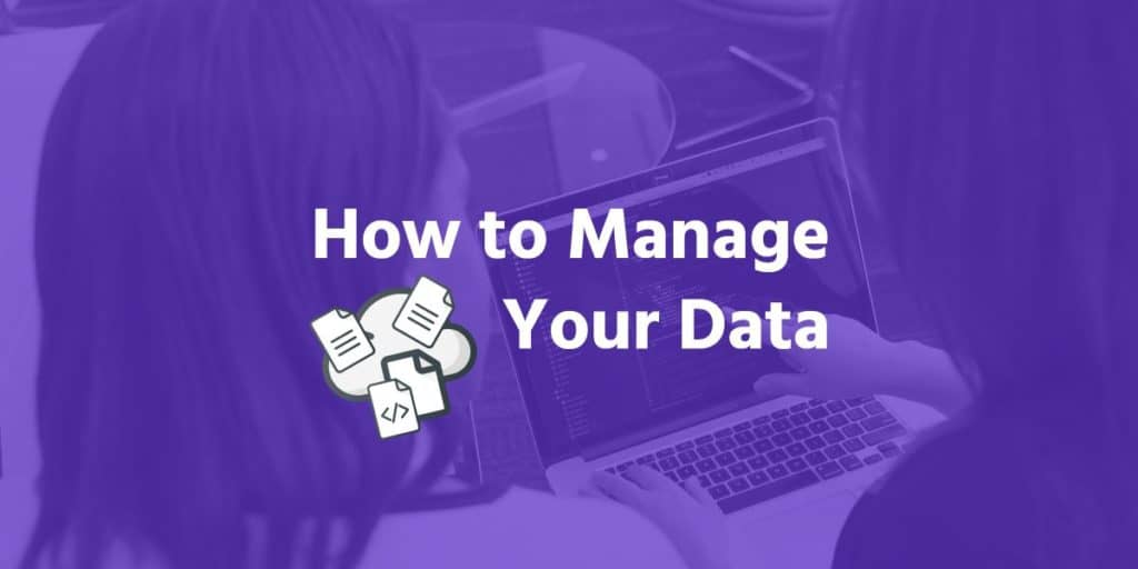 How To Manage Data